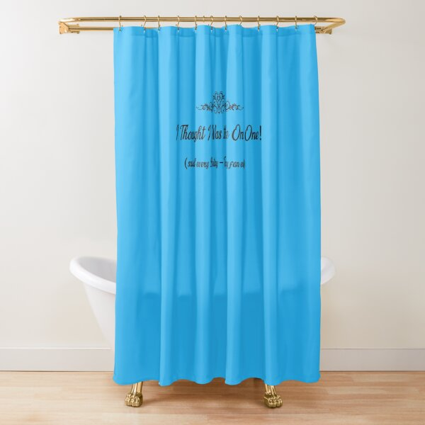 I Thought I Was the Only One! -- Betsy-Tacy Shower Curtain