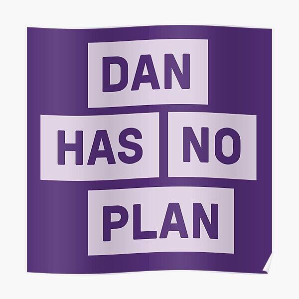 """""""Dan Andrews no tiene ningún plan"""" Póster"""