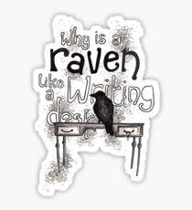 Raven = Writing Desk? Sticker