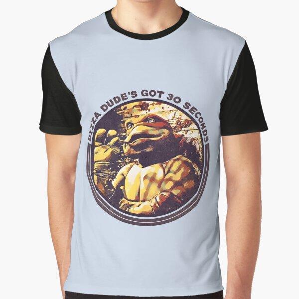 Pizza Dude's Got 30 Seconds Graphic T-Shirt
