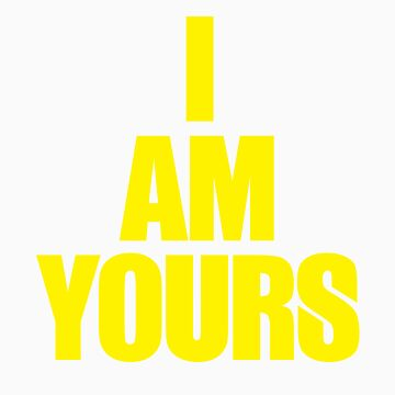 I AM YOURS III by ak4e
