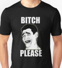 Bitch Please T-Shirt