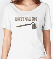 Dirty Old Hoe Women's Relaxed Fit T-Shirt