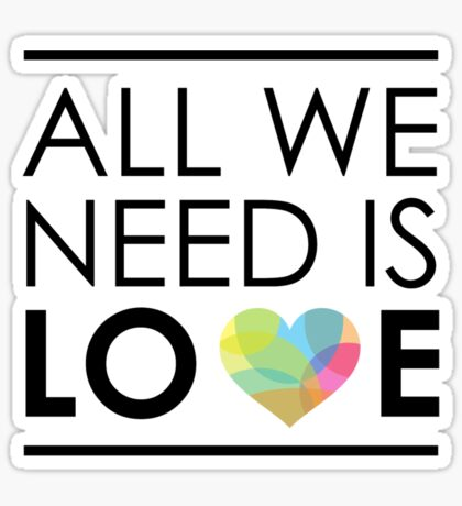 ALL WE NEED IS LOVE -2 Sticker