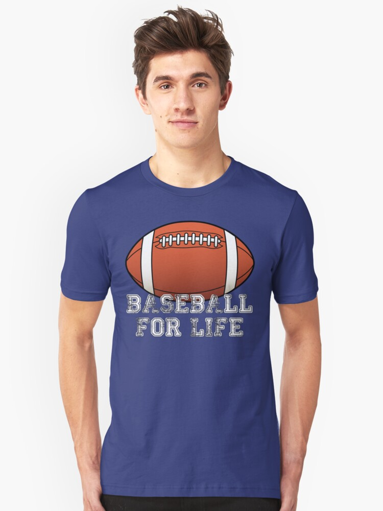 Baseball For Life - Annoy your friends!! Unisex T-Shirt Front
