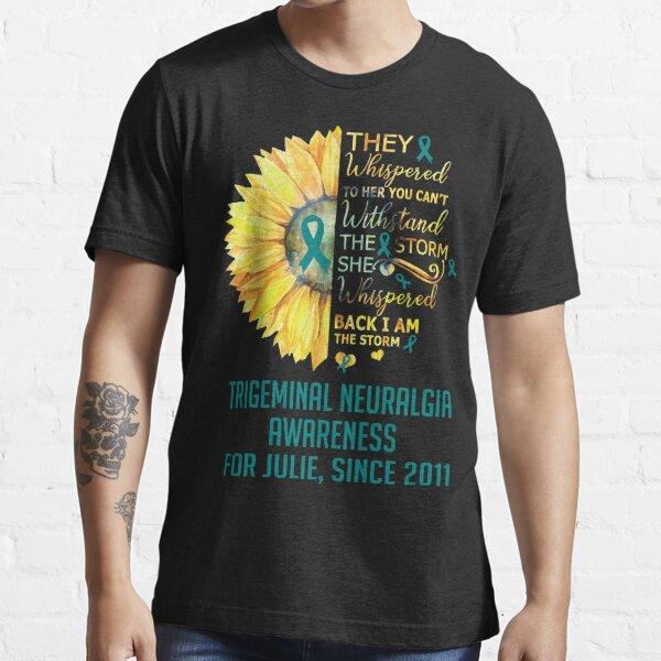 Trigeminal Neuralgia Awareness Warrior Support Survivor Teal Ribbon Gifts  Essential T-Shirt