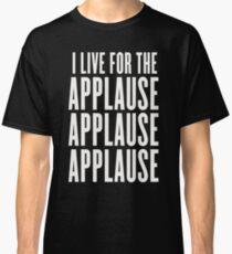 Applause (II) Classic T-Shirt