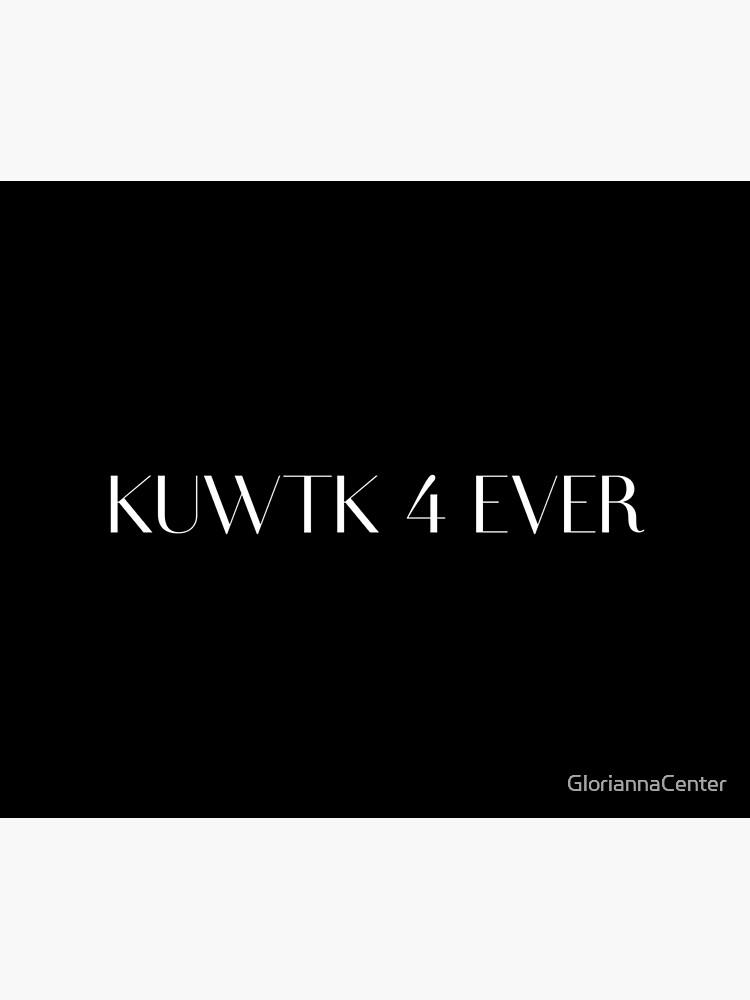KUWTK 4 ever by GloriannaCenter