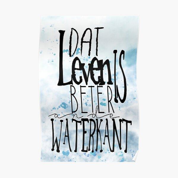 Dat Leven is beter an de Waterkant  Poster