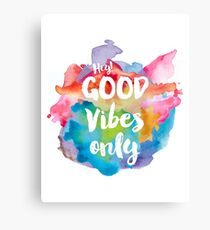 Hey! Good vibes only Canvas Print