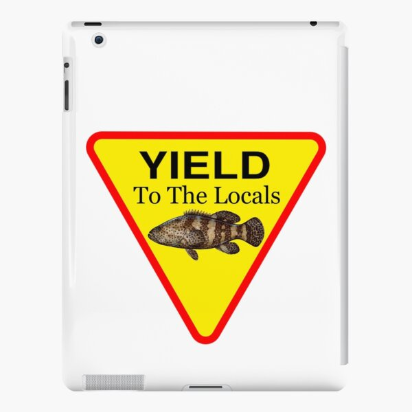 Yield to the Locals Goliath Grouper in The Florida Keys iPad Snap Case