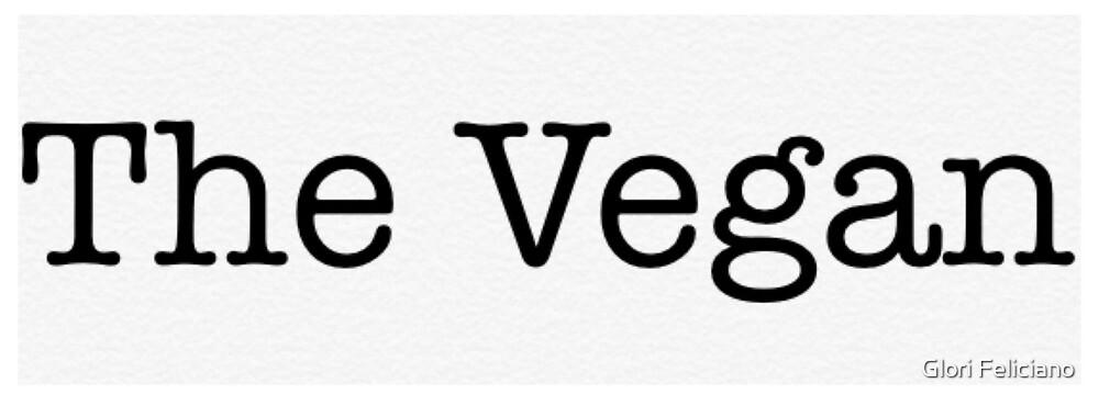 The Vegan  by Glori Feliciano