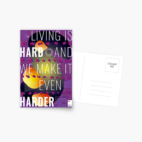 Living is hard and we make it even harder Postcard