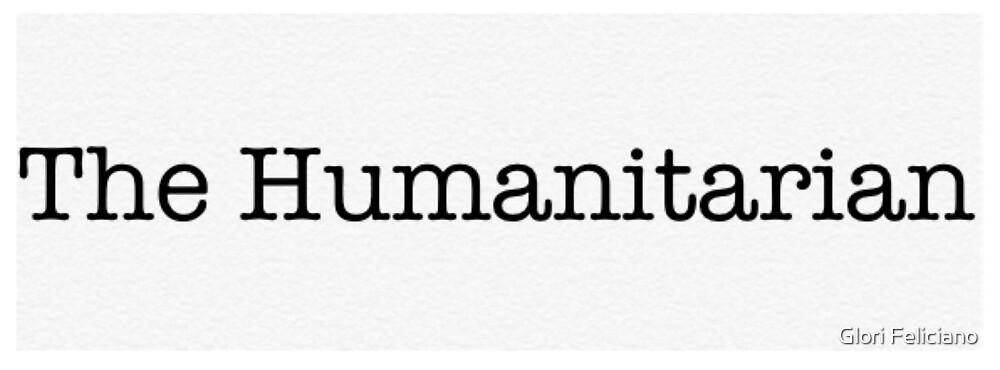The Humanitarian  by Glori Feliciano