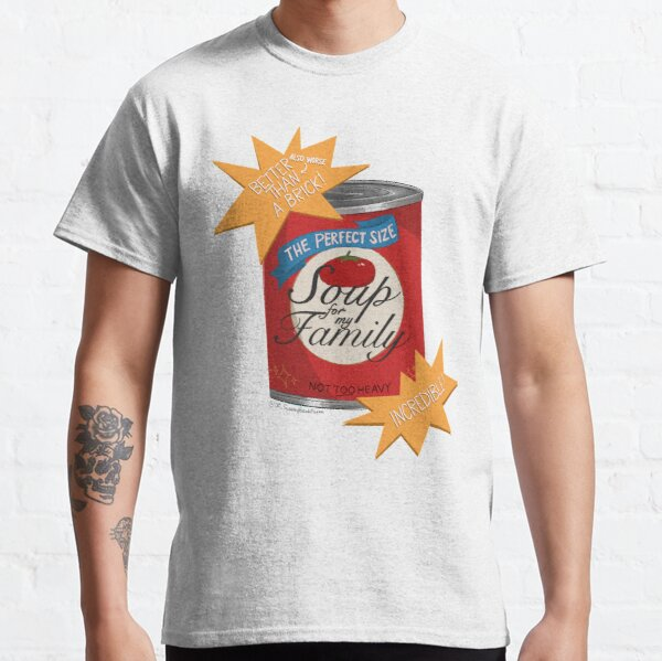 Soup for My Family Classic T-Shirt