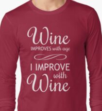 Wine Improves With Age, I Improve With Wine Long Sleeve T-Shirt