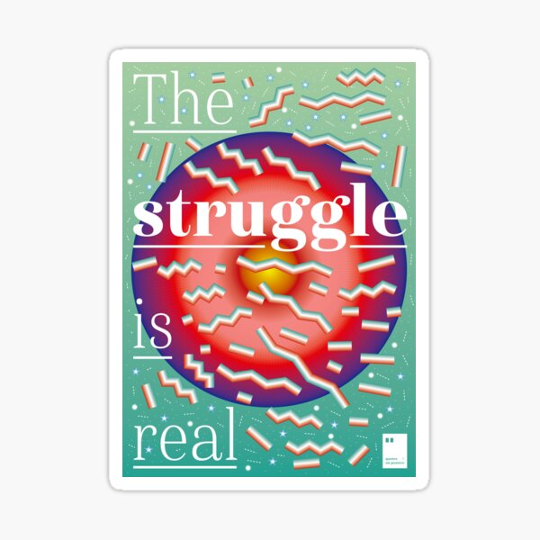 The struggle is real Sticker