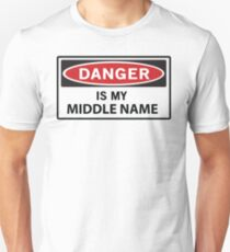 Danger is My Middle Name Unisex T-Shirt