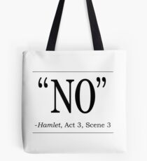 "Shakespeare Hamlet quote ""No"" Tote Bag"
