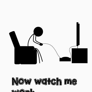 Now Watch Me Work by DigitalPokemon