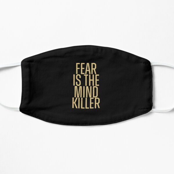 Fear Is The Mind Killer Flat Mask