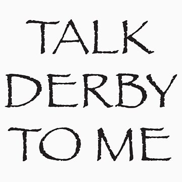 Talk Derby To ME! by NineOh