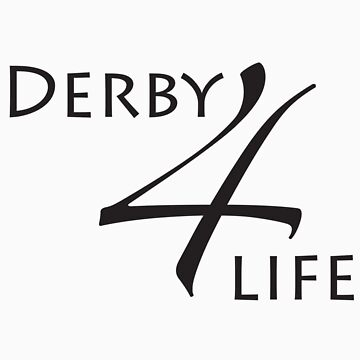 Derby 4 Life  by NineOh