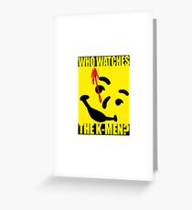 Who watches the K-Men? 2.0 Greeting Card