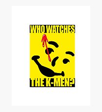 Who watches the K-Men? 2.0 Photographic Print