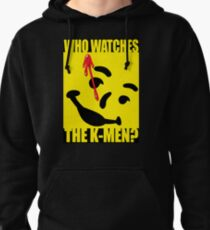 Who watches the K-Men? 2.0 Pullover Hoodie