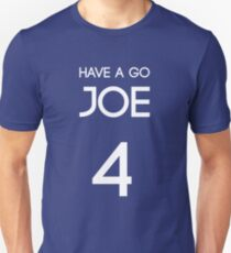 Have a go Joe (by request) Unisex T-Shirt