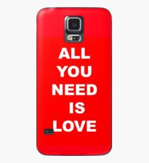 All You Need Is Love Case/Skin for Samsung Galaxy