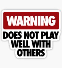 WARNING DOES NOT PLAY WELL WITH OTHERS V3 Sticker