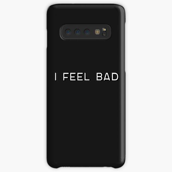 I Feel Bad Samsung Galaxy Snap Case