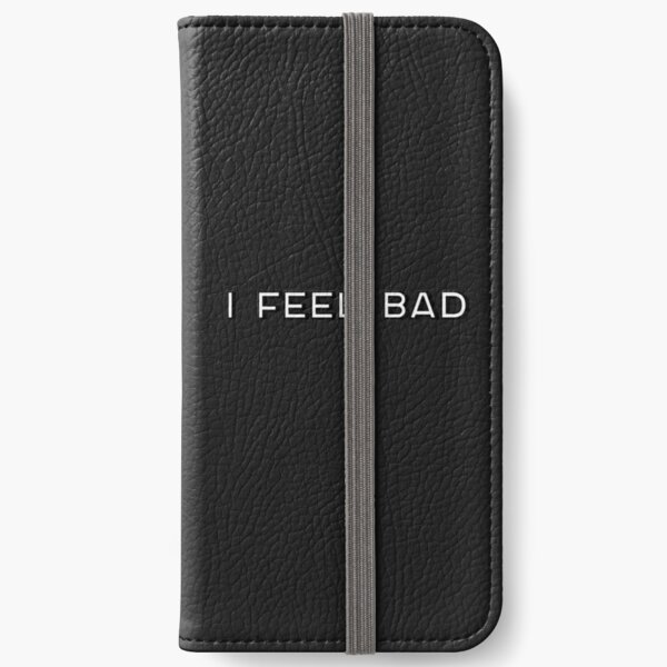 I Feel Bad iPhone Wallet