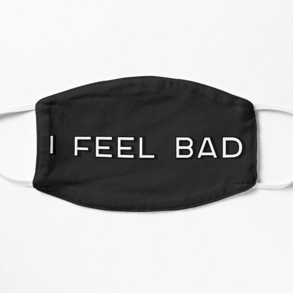I Feel Bad Mask
