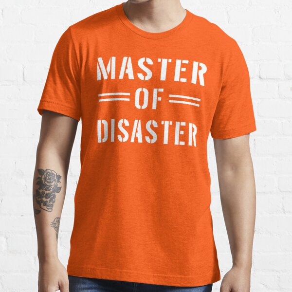 Master of Disaster  Essential T-Shirt