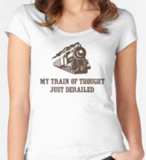 My Train of Thought Just Derailed Women's Fitted Scoop T-Shirt
