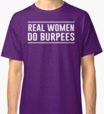 Real Women Do Burpees Classic T-Shirt