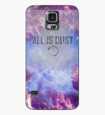 All Is Dust Case/Skin for Samsung Galaxy