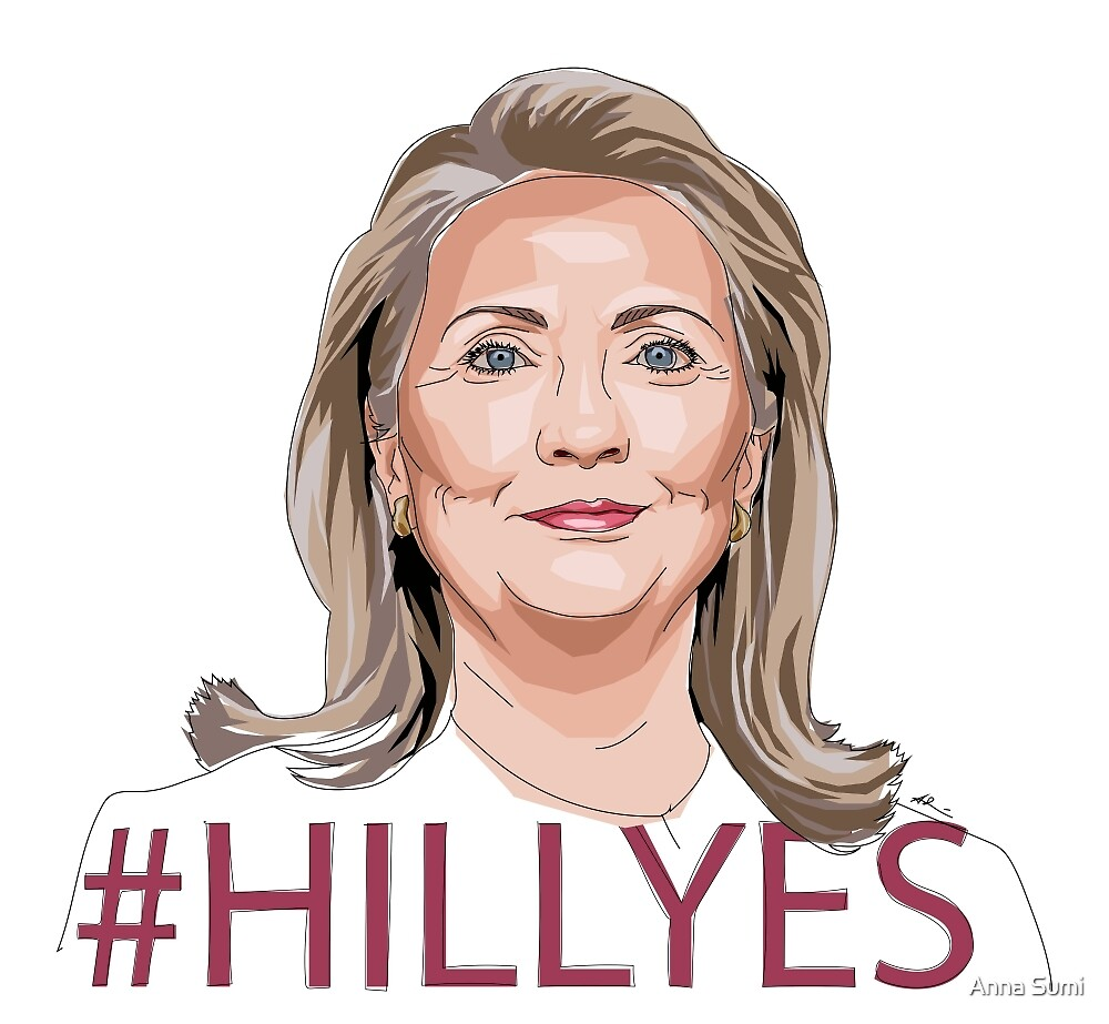 #HILLYES Hillary 2016 by Anna Sumi
