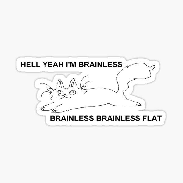 brainless brainless flat Sticker