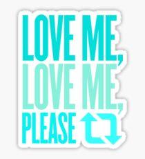 Love Me, Love Me, Please Retweet Sticker