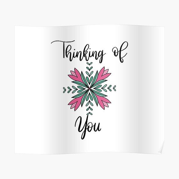 Thinking Of You Floral Mandala Poster