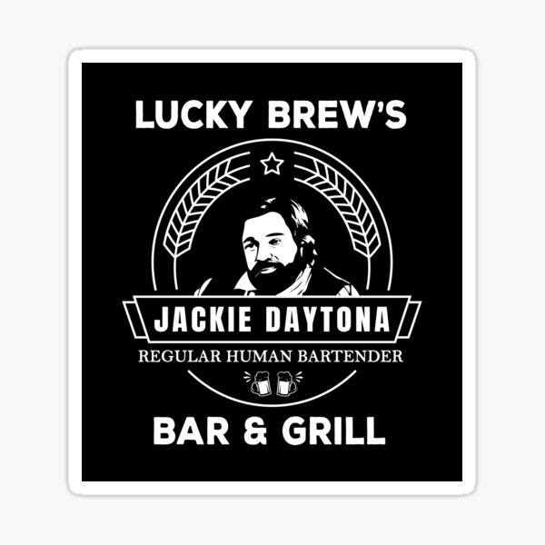 Jackie Daytona - Lucky Brew's Bar and Grill Shirt - What We Do in the Shadows Sticker