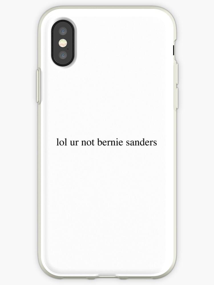lol ur not bernie sanders by Isabel Ramsey
