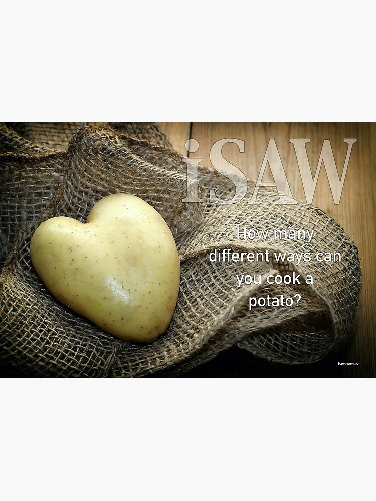How Many Different Ways Can You Cook A Potato by iSAWcompany