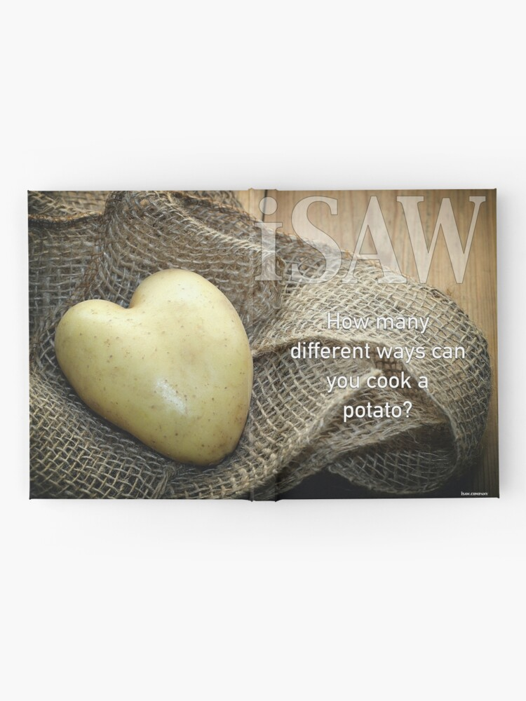 Alternate view of How Many Different Ways Can You Cook A Potato Hardcover Journal