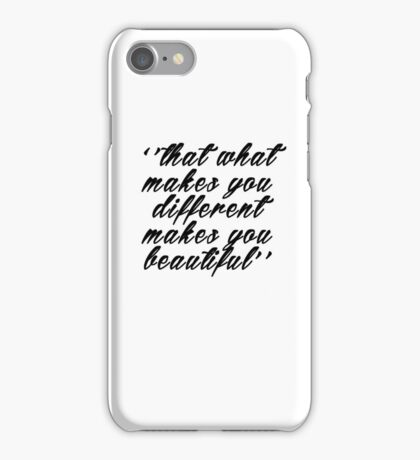 ''That what makes you different makes you beautiful'' iPhone Case/Skin