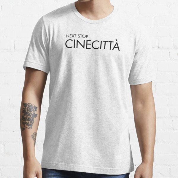 Next Stop Cinecittà Black Text Essential T-Shirt